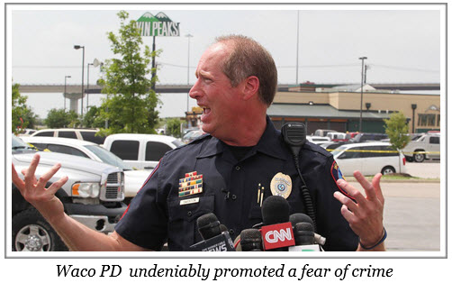 Waco Police_Promote Fear of Crime