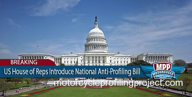 US House of Representatives Introduces National Anti-Motorcycle Profiling Resolution
